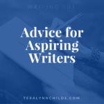 Advice for Aspiring Writers