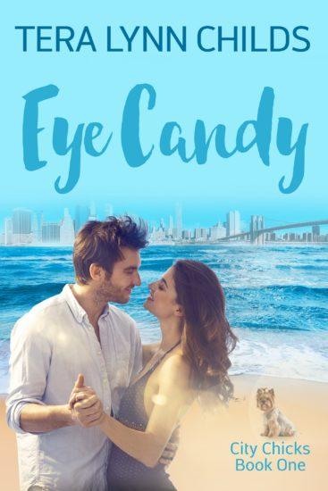 Eye Candy (City Chicks #1) by Tera Lynn Childs