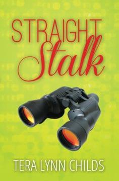 Straight Stalk by Tera Lynn Childs