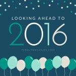 Looking Ahead to 2016