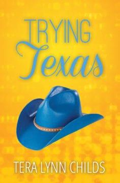Trying Texas by Tera Lynn Childs