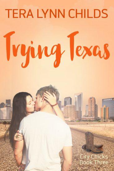 Trying Texas (City Chicks #3) by Tera Lynn Childs