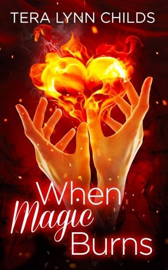 When Magic Burns by Tera Lynn Childs